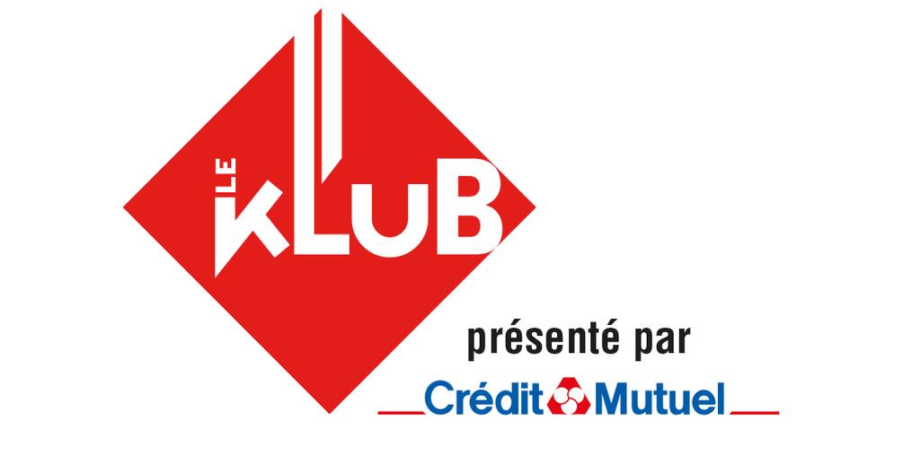 Le Klub présenté par Crédit Mutuel